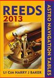 Reeds Astro-Navigation Tables 2013, Harry J. Baker, 1408178583