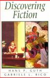 Discovering Fiction, Guth, Hans P. and Rico, Gabriele L., 0132198584