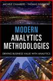 Modern Analytics Methodologies : Driving Business Value with Analytics, Chambers, Michele and Dinsmore, Thomas, 0133498581