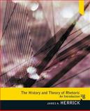 The History and Theory of Rhetoric : An Introduction, Herrick, James A., 0205078583