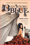 Blue Beyond Blue, Lauren Slater, 0393328589