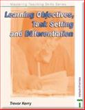 Learning Objectives, Task-Setting and Differentiation, Kerry, Trevor, 0748768580