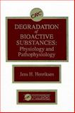 Degradation of Bioactive Substances : Physiology and Pathophysiology, Henriksen, Jens H., 0849368588
