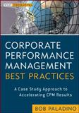 Corporate Performance Management Best Practices, Bob Paladino, 1118478584