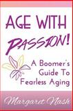 Age with Passion!, Margaret Nash, 1494448580