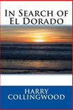 In Search of el Dorado, Harry Harry Collingwood, 1495438589