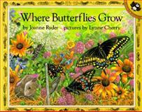 Where Butterflies Grow, Joanne Ryder, 0140558586