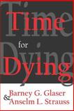 Time for Dying, Glaser, Barney G. and Strauss, Anselm L., 0202308588