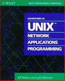 Adventures in UNIX Network Applications Programming 9780471528586