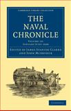 The Naval Chronicle: Volume 19, January-July 1808 : Containing a General and Biographical History of the Royal Navy of the United Kingdom with a Variety of Original Papers on Nautical Subjects, , 1108018580
