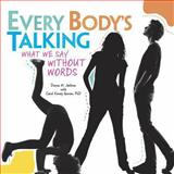Every Body's Talking, Donna M. Jackson, 1467708585