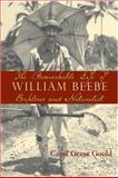 The Remarkable Life of William Beebe, Carol Grant Gould, 1559638583