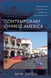 Contemporary Chinese America : Immigration, Ethnicity, and Community Transformation, Zhou, Min, 1592138586
