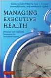Managing Executive Health : Personal and Corporate Strategies for Sustained Success, Quick, James Campbell and Cooper, Cary L., 0521868580