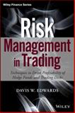 Risk Management in Trading : Techniques to Drive Profitability of Hedge Funds and Trading Desks, Edwards, Davis, 1118768582
