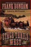 Stage Trails West, Frank Bonham, 1477838589