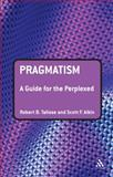 Pragmatism, Talisse, Robert B. and Aikin, Scott F., 0826498582