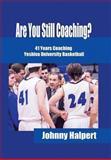 Are You Still Coaching?, Halpert Johnny, 1491828587