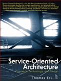 Service-Oriented Architecture : Concepts, Technology, and Design, Erl, Thomas, 0131858580