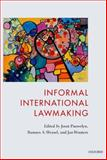 Informal International Lawmaking, Pauwelyn, Joost and Wessel, Ramses, 0199658587