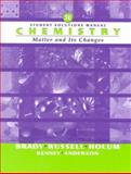 Chemistry, Student Solutions Manual : The Study of Matter and Its Changes, Brady, James E. and Russell, Joel W., 0471358584