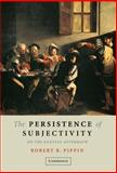 The Persistence of Subjectivity : On the Kantian Aftermath, Pippin, Robert B., 052184858X