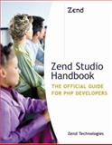 Zend Studio Handbook : The Official Guide for PHP Developers, Mutchler, Rock and Weigand, Benjamin A., 0672328585