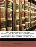 A Literary Manual of Foreign Quotations, Ancient and Modern, John Devoe Belton, 1145618588