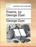 Poems, by George Dyer, George Dyer, 1170508588