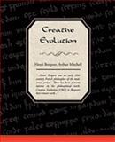 Creative Evolution, Henri Bergson, 1438518587