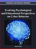 Evolving Psychological and Educational Perspectives on Cyber Behavior, Robert Zheng, 1466618582
