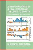 Approaching Crisis of Global Cooling and the Limits to Growth, Shigenori Maruyama, 1477128581