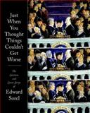 Just When You Thought Things Couldn't Get Worse, Edward Sorel, 1560978589