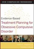 Evidence-Based Treatment Planning for Obsessive-Compulsive Disorder, Jongsma, Arthur E. and Bruce, Robert G., 0470568593