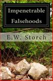 Impenetrable Falsehoods, E. Storch, 0615888593