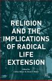 Religion and the Implications of Radical Life Extension, , 1137448598