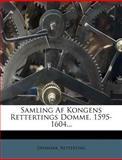 Samling Af Kongens Rettertings Domme, 1595-1604, Denmark. Retterting, 1278408592