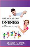 The New Art of Oneness, Sheldon Smith, 1499588593