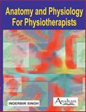 Anatomy and Physiology for Physiotherapists, Singh, Inderbir, 1904798594