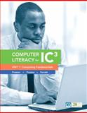 Computer Literacy for IC3 Unit 1 : Computing Fundamentals, Preston, John and Preston, Sally, 0133028593