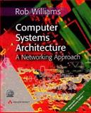 Computer Systems Architecture : A Networking Approach, Williams, Robert, 0201648598