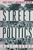 Street Politics : Poor People's Movements in Iran, Bayat, Asef, 0231108591