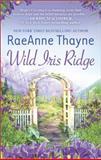 Wild Iris Ridge, Raeanne Thayne, 0373778597