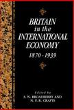 Britain in the International Economy, 1870-1939 9780521418591