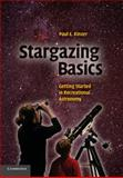 Stargazing Basics, Paul E. Kinzer, 0521728592