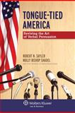 Tongue-Tied America : Reviving the Art of Verbal Persuasion, Sayler, 0735598592