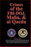 Crimes of the Fbi-Doj, Mafia, and Al Qaeda, Rodney Stich, 0932438598
