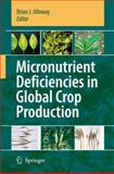 Micronutrient Deficiencies in Global Crop Production, , 140206859X