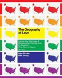 The Geography of Love: Same-Sex Marriage and Relationship Recognition in America (the Story in Maps), Peter Nicolas and Mike Strong, 1494838591