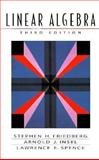 Linear Algebra, Friedberg, Stephen H. and Insel, J. Arnold, 0132338599